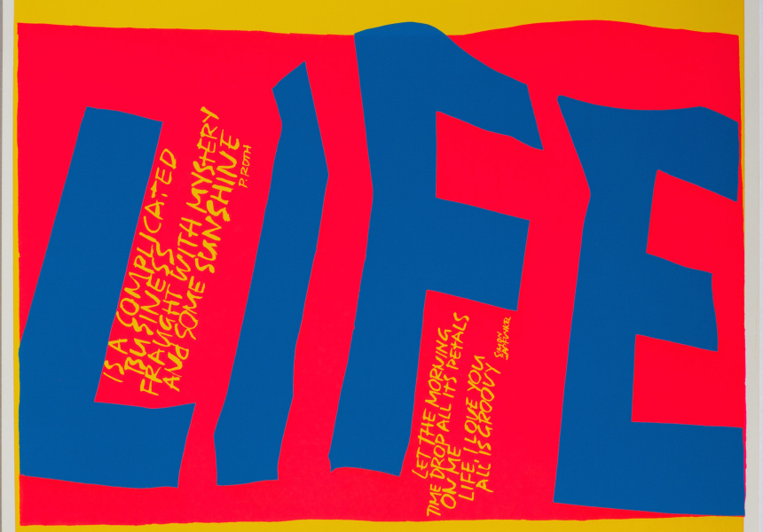 Sister Corita Kent  Life is a complicated business 1967  screenprint  Courtesy of the Corita Art Center, Immaculate Heart Community, Los Angeles, CA
